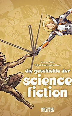 Xavier Dollo, Djibril Morissette-Phan. Die Geschichte der Science Fiction. Splitter, 216 S., 30,70 Euro.