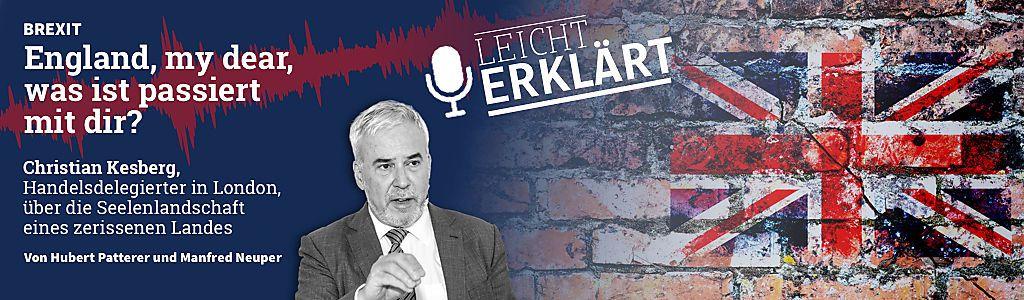 Österreichs Handelsdelegierter in Großbritannien, Christian Kesberg, erklärt Ursachen, Hintergründe und Folgen des Brexit-Dramas