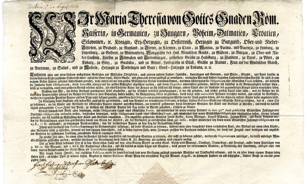 1771 gründete Maria Theresia die Wiener Börse als Zwangsbörse zur staatlichen Kapitalaufbringung nach französischem Vorbild