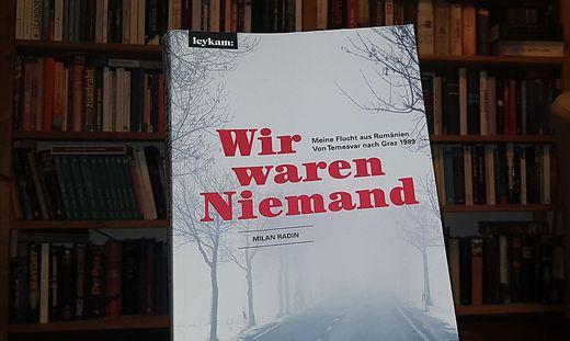 Milan Radin, Wir waren Niemand, Leykam Verlag, 340 Seiten, 22 Euro