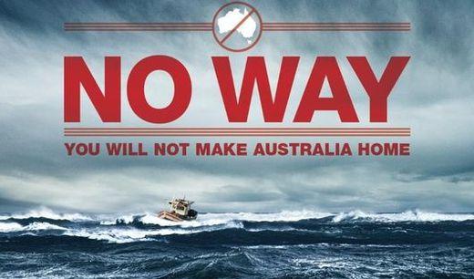 """Unter dem """"Stop the boats""""-Programm der australischen Regierung (Operation Sovereign Borders) wurden unter anderem Plakate affichiert, die potenziellen Migranten zeigen sollten, dass sie keine Chance hätten, in Australien zu bleiben."""
