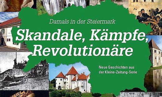 Neu am Markt: Skandale, Kämpfe, Revolutionäre, Kleine Zeitung Edition, 14,90 Euro